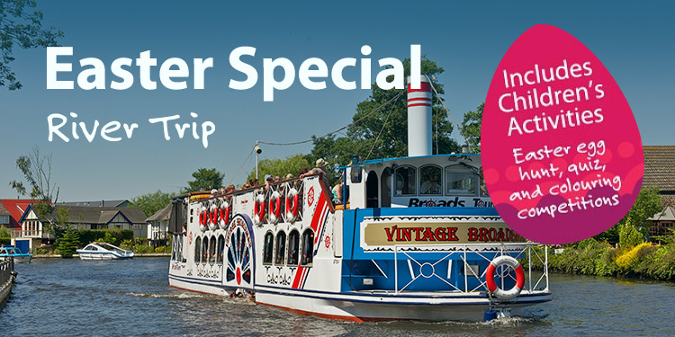 Easter Special Broads Boat Trips