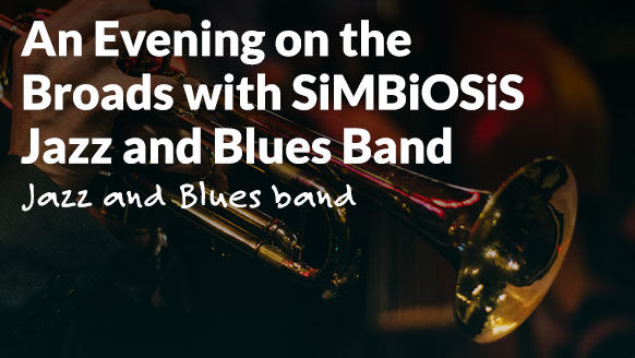 An Evening on the Broads with SiMBiOSiS Jazz and Blues Band